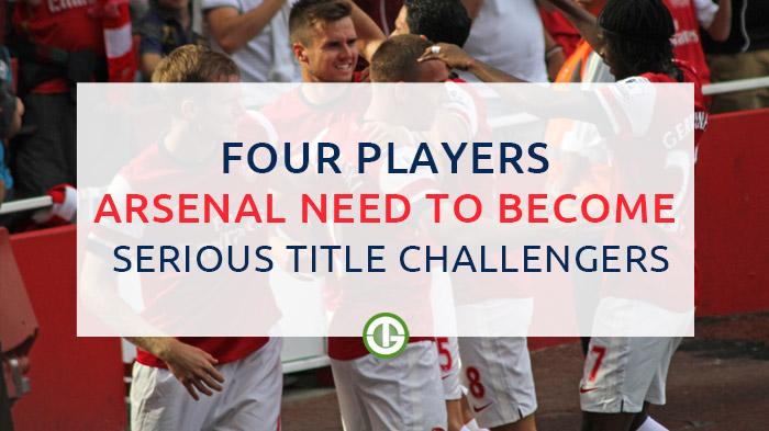 4 players arsenal need